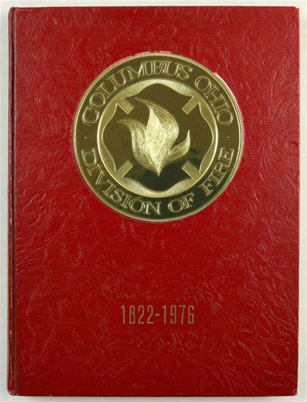 Columbus Ohio Division of Fire Department OH 1976 Firefighter History Year Book