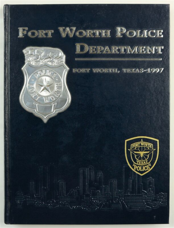 Fort Worth Police Department TX Texas 1997 History Year Book