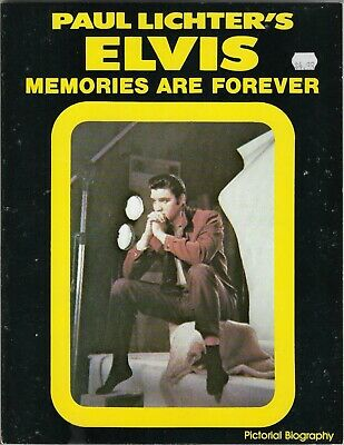 - PAUL LICHTER'S ELVIS MEMORIES ARE FOREVER SOFTCOVER BOOK 1978