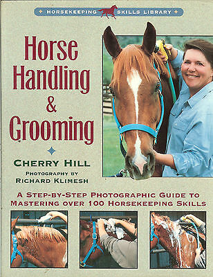Horse Handling & Grooming: Photographic Guide for 100 Horsekeeping Skills, PB