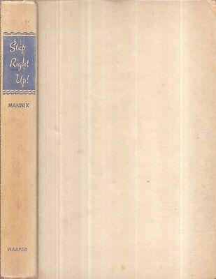 RARE 1951 CIRCUS MEMOIR STEP RIGHT UP BY DAN MANNIX FIRST EDITION GIFT IDEA - Circus Ideas