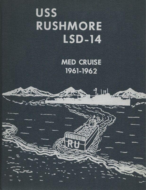 ☆ USS RUSHMORE LSD-14 MEDITERRANEAN DEPLOYMENT CRUISE BOOK YEAR LOG 1961-62 ☆