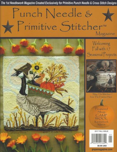 {PUNCH NEEDLE & PRIMITIVE STITCHER MAGAZINE} FALL 2017 ISSUE (> 1 issue contact)