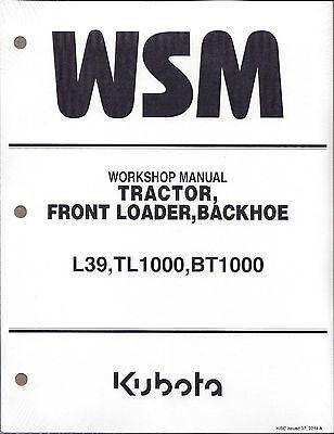 Kubota L39 Tl1000 Bt1000 Tractor Loader Backhoe Workshop Service Repair Manual