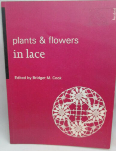 Plants and Flowers in Lace (Batsford Lacemakers Library) Paperback Book