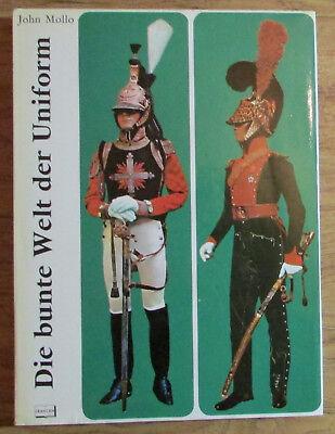 Tracht Der Welt (Die bunte Welt der Uniform 250 Jahre militärische Tracht - John Mollo 1972)