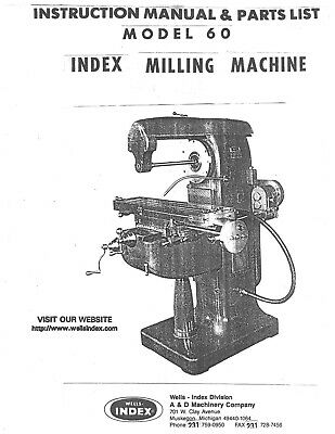 Wells Index Model 60 Vertical Milling Machine Instruction And Parts Manual