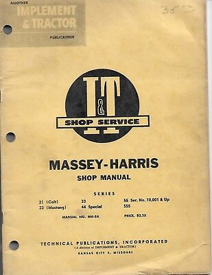 Mh-5a It Shop Manual Massey Harris 21 Colt 23 Mustang 33 44 Special 55 And 555