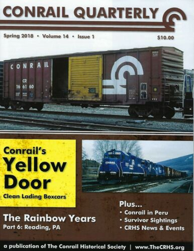 Conrail Quarterly: Spring 2018, The CONRAIL Historical Society (BRAND NEW issue)