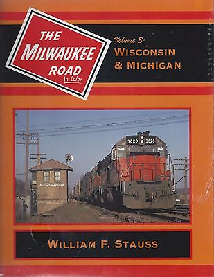 The MILWAUKEE ROAD in Color, Vol. 3 - WISCONSIN & MICHIGAN -- (NEW BOOK)