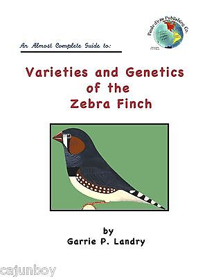 Zebra Finch Genetics Book NEW LOWER PRICE Zebra Finch genetics made VERY EASY!