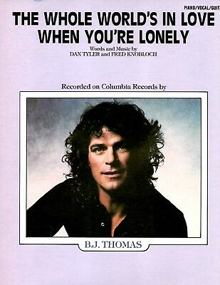 B.J. Thomas sheet music The Whole World's In Love When You're Lonely '84 4 pages