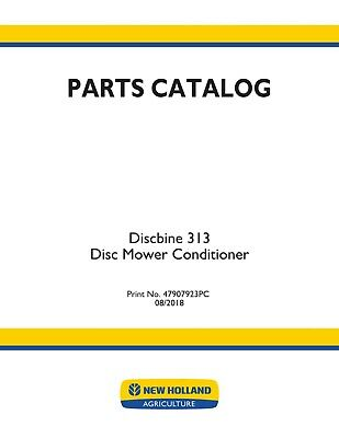 New Holland Discbine 313 Disc Mower Conditioner Hay Tools Parts Catalog