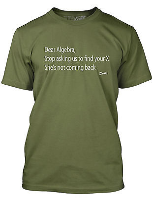 Co Edikit Mens T Shirt Dear Algebra Stop Asking Us To Find Your X Funny Gag Gift