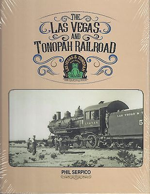 LAS VEGAS & TONOPAH Railroad: The Goldfield Route (Just Published NEW BOOK 2017)