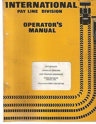 International Td-7 Series E Crawler Tractor Tractor Equipmentoperators Manual