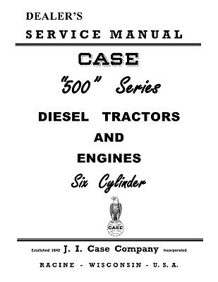 Case 500 Diesel Tractor Service Manual Reproduction
