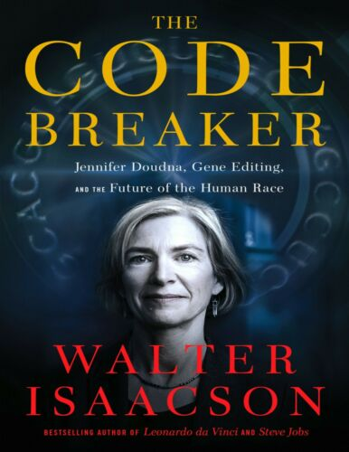 The Code Breaker: Jennifer Doudna, Gene Editing, and .. by Walter Isaacson