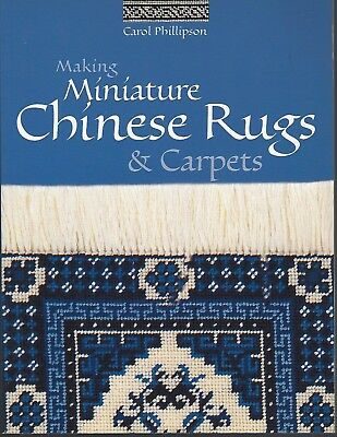 Making Miniature Chinese Rugs & Carpets by Carol Phillipson 2002 pbk doll houses for sale  Albany