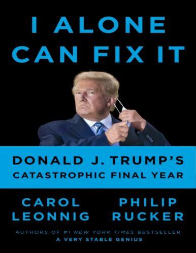 I Alone Can Fix It by Carol Leonnig 2021