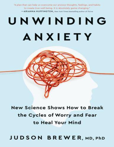Unwinding Anxiety - Judson Brewer