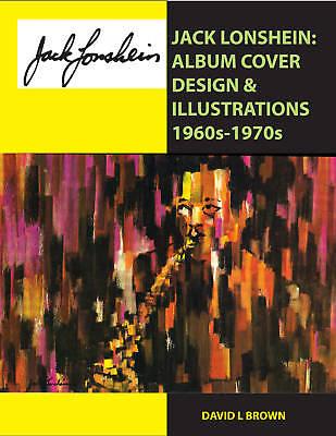 - Jack Lonshein: Album Cover Design & Illustrations 1960s 1970s-Hand Signed Book