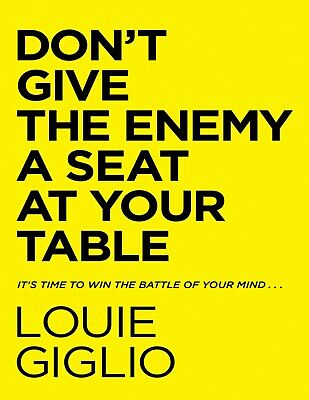 Don't Give the Enemy a Seat at Your Table 2021 by Louie Giglio