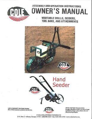 Cole Garden Planter - Hand Seeder Owner Operator Maintenance Manual