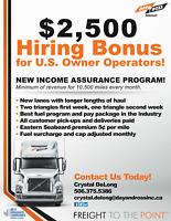 Canada&US Brokers! $2500 Sign on Bonus, Longer Lanes!!!