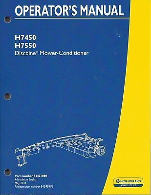 New Holland H7450 H7550 Discbine Mower-conditioner Operators Manual 84421080