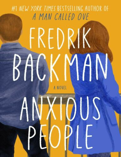 Anxious People: A Novel – Fredrik Backman