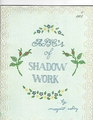 ABC's of SHADOW WORK Embroidery Illustrated Stitches & Designs Instruction NOS  Embroidery Stitches Instructions