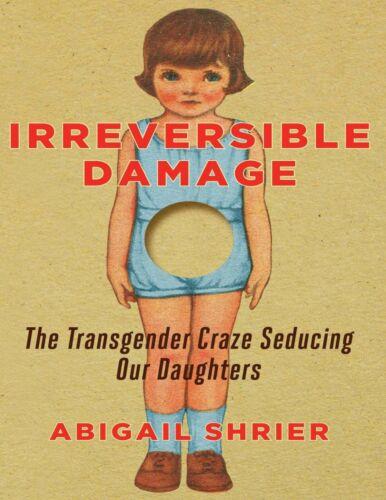 Irreversible Damage by Abigail Shrier 2020