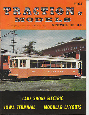 TRACTION & MODELS 9/73 LAKE SHORE ELECTRIC, IOWA TERMINAL, MODULAR LAYOUTS