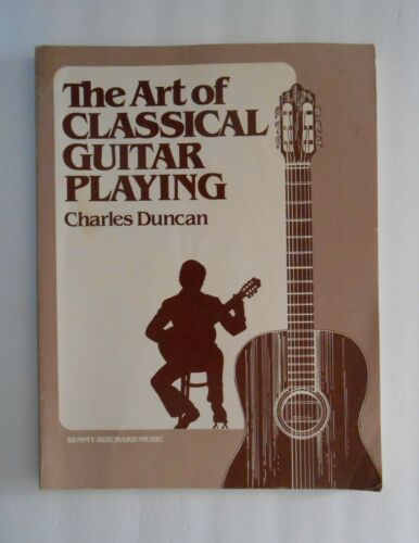 The Art of CLASSICAL GUITAR PLAYING By Charles Duncan