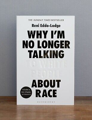 Why I'm No Longer Talking to White People About Race (Paperback)