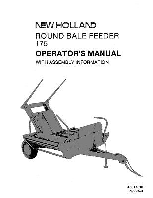 New Holland 175 Round Bale Feeder Assembly Information Operators Manual