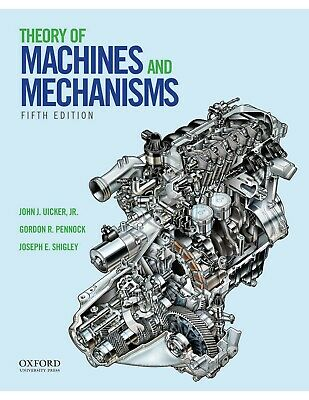 THEORY OF MACHINES AND MECHANISMS, 5th Edition [PDF] by Uicker Shigley 2017 (Theory Of Machines And Mechanisms 5th Edition)