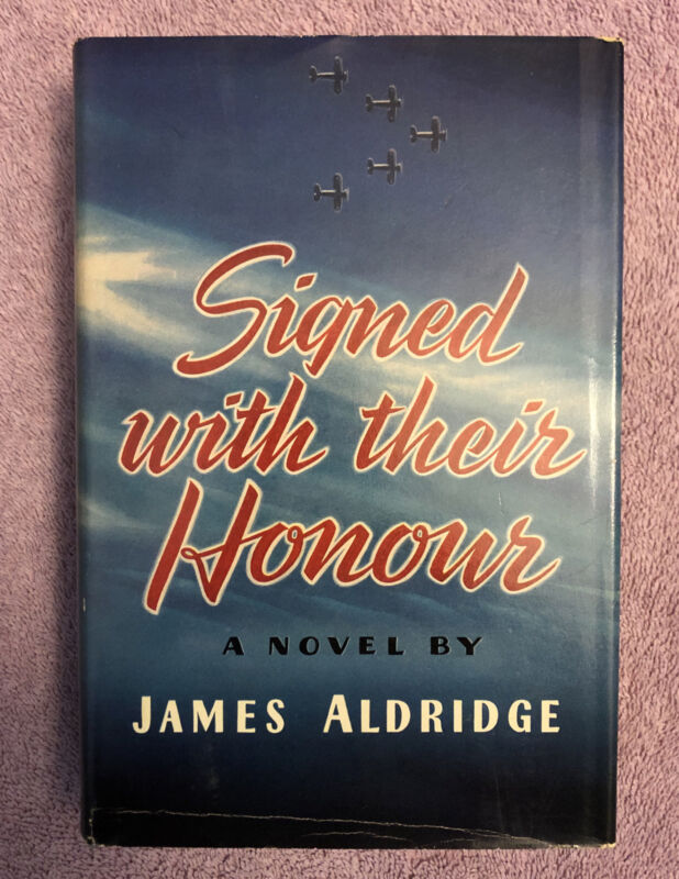 James Aldridge SIGNED WITH THEIR HONOUR - 1st ed. (1942) FIRST BOOK - RARE in DJ