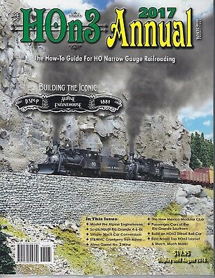 2017 HOn3 ANNUAL, How-To Guide for HO Narrow Gauge -- (Available Now - NEW BOOK)