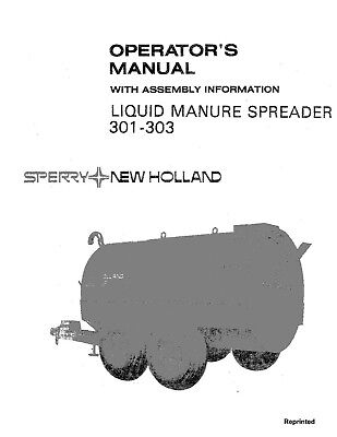 New Holland 301 303 Liquid Manure Spreader Assembly Operators Manual