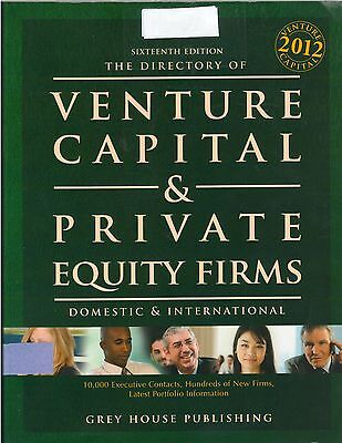 Venture Capital   Private Equity Firms Directory 2012   1 100 Pages   Grey House