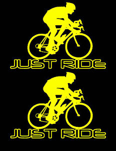2-JUST-RIDE-CYCLING-DECAL-STICKERS-BIKE-BICYCLE-RACE-ROAD-TOUR-TREK-CANNONDALE-2