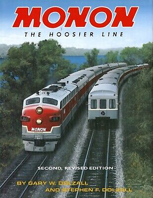 Monon: The Hoosier Line 2nd Revised Ed by Gary W. Dolzall &