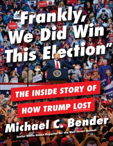 Frankly, We Did Win This Election by Michael C. Bender 2021