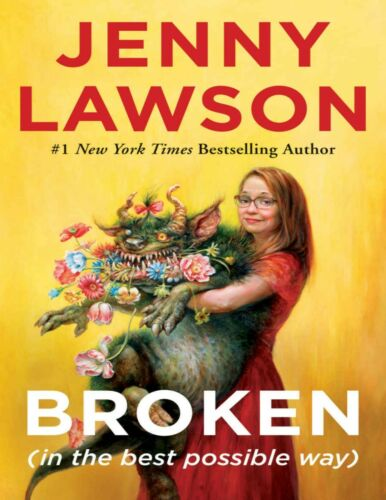 Broken (in the best possible way) by Jenny Lawson 2021