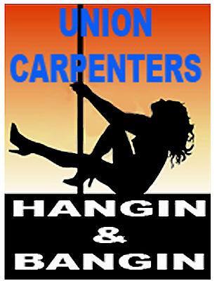 Union Carpenter Hangin And Bangin Hard Hat Sticker Cc-32a