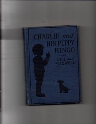 Charlie And His Puppy Bingo  Hill   Maxwell  Good   1923  First Edition Illustr