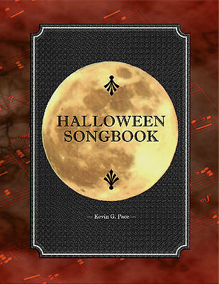 Halloween Carols Music (HALLOWEEN SONGBOOK SHEET MUSIC. Vocal & piano. Kevin G. Pace. Halloween)