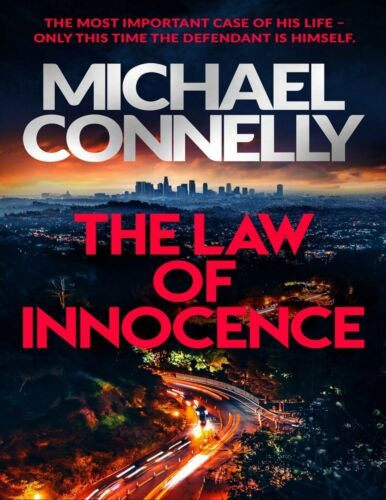 The Law of Innocence (A Lincoln Lawyer Novel Book 6) by Michael Connelly